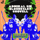 Play & Download Isobelle by The Admiral Sir Cloudesley Shovell | Napster
