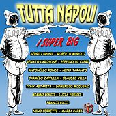 Play & Download Tutta Napoli: i super big by Various Artists | Napster