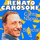 Play & Download Renato Carosone: canta Napoli Special, Vol. 4 by Various Artists | Napster