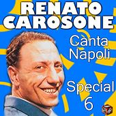 Play & Download Renato Carosone: canta Napoli Special, Vol. 6 by Various Artists | Napster