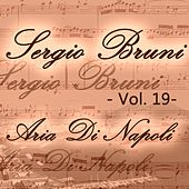 Play & Download Sergio Bruni: aria di Napoli, Vol. 19 by Various Artists | Napster
