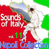 Play & Download Sounds of Italy: Napoli Collection, Vol. 11 by Various Artists | Napster