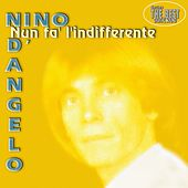 Play & Download Nun fa l'indifferente by Nino D'Angelo | Napster