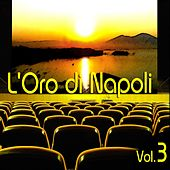 Play & Download L'oro di Napoli: Gold Collection, Vol. 3 by Various Artists | Napster