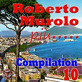 Play & Download Roberto Murolo: Compilation, Vol. 10 by Various Artists | Napster