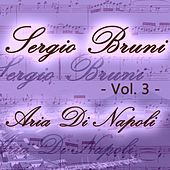 Play & Download Sergio Bruni: aria di Napoli, Vol. 3 by Various Artists | Napster