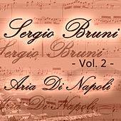 Play & Download Sergio Bruni: aria di Napoli, Vol. 2 by Various Artists | Napster