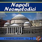 Neomelodici Compilation, Vol. 15 by Various Artists