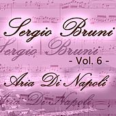 Play & Download Sergio Bruni: aria di Napoli, Vol. 6 by Various Artists | Napster