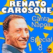 Play & Download Renato Carosone: canta Napoli Special, Vol. 8 by Various Artists | Napster