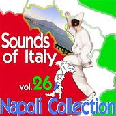 Play & Download Sounds of Italy: Napoli Collection, Vol. 26 by Various Artists | Napster