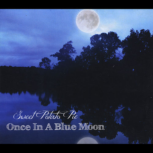Play & Download Once in a Blue Moon by Sweet Potato Pie | Napster