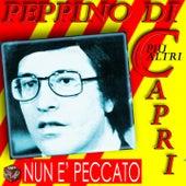 Play & Download Peppino Di Capri: Nun E' Peccato by Various Artists | Napster