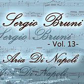 Play & Download Sergio Bruni: aria di Napoli, Vol. 13 by Various Artists | Napster