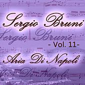 Play & Download Sergio Bruni: aria di Napoli, Vol. 11 by Various Artists | Napster