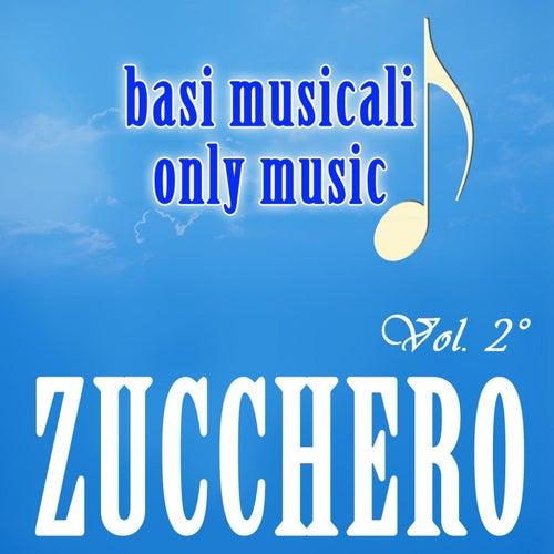 Play & Download Basi Musicali: Zucchero, Vol. 2 by Zucchero | Napster