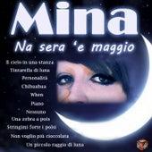 Play & Download Mina: 'na sera 'e maggio by Mina | Napster