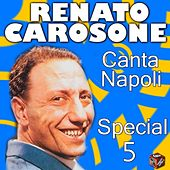 Play & Download Renato Carosone: canta Napoli Special, Vol. 5 by Various Artists | Napster