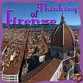 Play & Download Thinking of Firenze by Various Artists | Napster