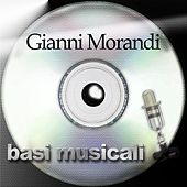Play & Download Basi musicali: Gianni Morandi by Gianni Morandi | Napster