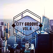 Play & Download City Groove, Vol. 4 by Various Artists | Napster