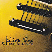 Play & Download Ragin' River by Julian Sas | Napster