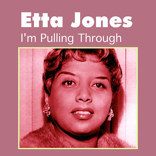I'm Pulling Through by Etta Jones