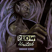Play & Download Goodnight Sellout! by Plow United | Napster