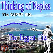Play & Download Tutta Napoli: The Super Big / The Super Hits by Various Artists | Napster