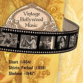 Play & Download Vintage Bollywood Music: Shart (1954), Shirin Farhad (1956), Shehnai (1947) by Various Artists | Napster