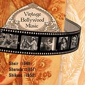 Play & Download Vintage Bollywood Music: Shair (1949), Sharada (1957), Shikast (1953) by Various Artists | Napster