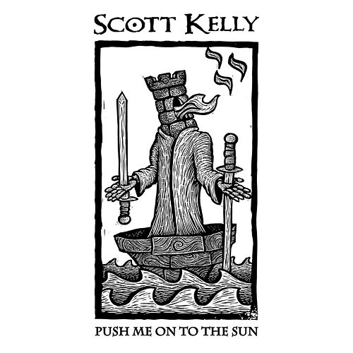 Play & Download Push Me on to the Sun by Scott Kelly | Napster