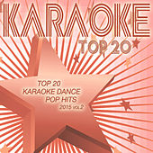 Top 20 Karaoke Dance Pop Hits 2015, Vol. 2 by Various Artists