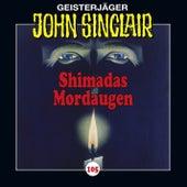 Folge 105: Shimadas Mordaugen (Teil 1 von 3) by John Sinclair