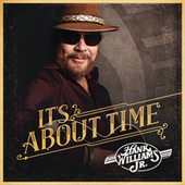 Play & Download It's About Time by Hank Williams, Jr. | Napster