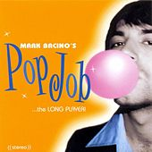 Play & Download Pop Job...the Long Player! by Mark Bacino | Napster