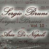 Sergio Bruni: aria di Napoli, Vol. 10 by Various Artists