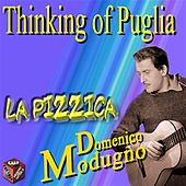 Play & Download Thinking of Puglia: La pizzica by Domenico Modugno | Napster