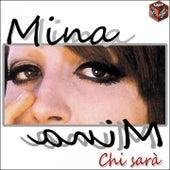 Play & Download Chi sarà by Mina | Napster