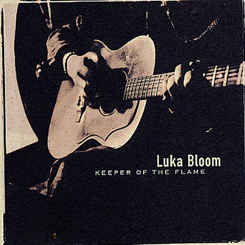 Play & Download Keeper Of The Flame by Luka Bloom | Napster