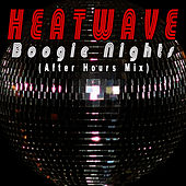 Play & Download Boogie Nights (After Hours Mix) by Heatwave | Napster