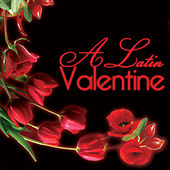 Play & Download A Latin Valentine by Various Artists | Napster