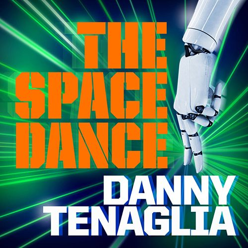 Play & Download The Space Dance by Danny Tenaglia | Napster