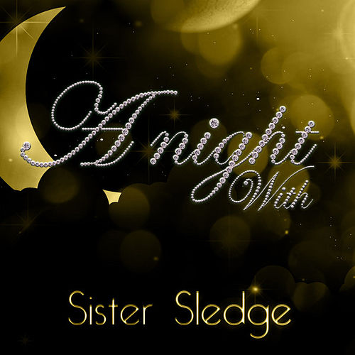 Play & Download A Night With Sister Sledge by Sister Sledge | Napster