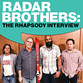 Play & Download Radar Brothers: The Rhapsody Interview by Radar Brothers | Napster