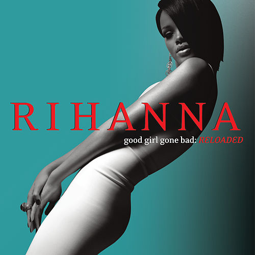 Play & Download Good Girl Gone Bad: Reloaded by Rihanna | Napster