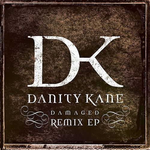 Play & Download Damaged Remix EP by Danity Kane | Napster