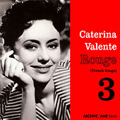 Play & Download Rouge (French Songs Vol. 3) by Caterina Valente | Napster