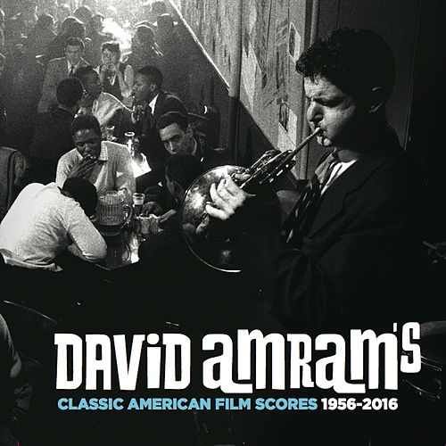 Play & Download David Amram's Classic American Film Scores 1956-2016 by David Amram | Napster