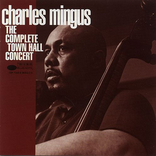 Play & Download The Complete Town Hall Concert by Charles Mingus | Napster